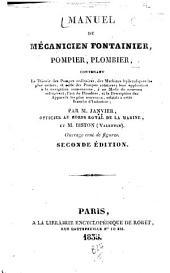 Manuel du me̲canicien fontainier, pompier, plombier: contenant la the̲orie des pompes ordinaires, des machines hydrauliques les plus usite̲es