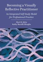Becoming a Visually Reflective Practitioner PDF