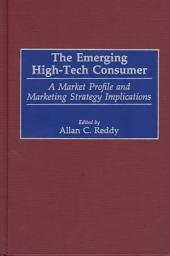 The Emerging High-tech Consumer: A Market Profile and Marketing Strategy Implications