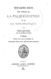 Quelques mots sur l'étude de la paléographie et de la diplomatique