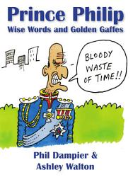 Prince Philip Wise Words and Golden Gaffes PDF