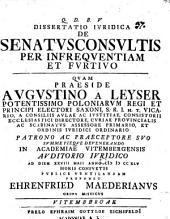 Dissertatio ivridica de senatvsconsvltis per infreqventiam et fvrtivo