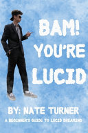 BAM! You're Lucid
