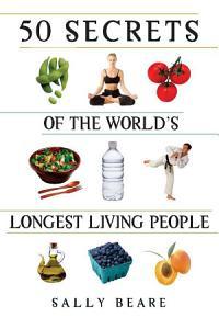 50 Secrets of the World s Longest Living People Book