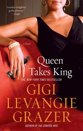 Queen Takes King: A Novel