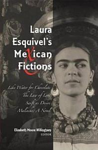 Laura Esquivel s Mexican Fictions Book