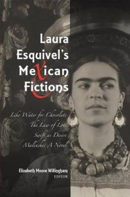 Laura Esquivel s Mexican Fictions