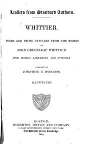 Poems and Prose Passages from the Works of John Greenleaf Whittier for Homes, Libraries and Schools