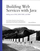 Building Web Services with Java: Making Sense of XML, SOAP, WSDL, and UDDI, Edition 2