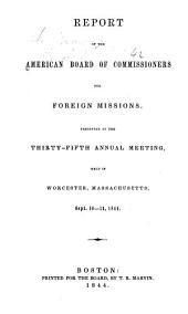 Report of the American Board of Commissioners for Foreign Missions: Volume 35, Parts 1844-1845