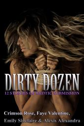 Dirty Dozen: 12 Stories of Erotic Submission