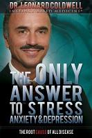 The Only Answer to Stress  Anxiety   Depression PDF