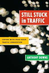 Still Stuck in Traffic: Coping with Peak-Hour Traffic Congestion