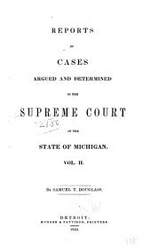 Reports of Cases Argued and Determined in the Supreme Court of the State of Michigan [1843-1847] ...