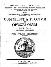 Ioannis Georgii Estor ... commentationum et opusculorum vol. i. (-iii).