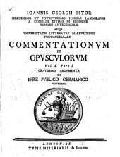Ioannis Georgii Estor ... commentationum et opusculorum vol. i. (-iii).