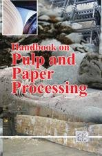 Handbook on Pulp and Paper Processing