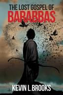 The Lost Gospel of Barabbas