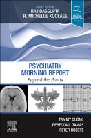 Psychiatry Morning Report  Beyond the Pearls E Book PDF