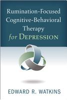 Rumination Focused Cognitive Behavioral Therapy for Depression PDF