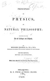 Principles of Physics: Or Natural Philosophy; Designed for the Use of Colleges and Schools