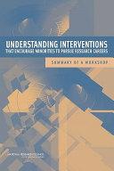 Understanding Interventions That Encourage Minorities to Pursue Research Careers
