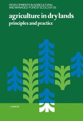 Agriculture in Dry Lands: Principles and Practice