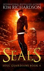 Seals, Soul Guardians Book 8