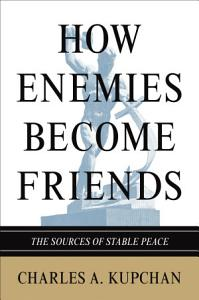 How Enemies Become Friends Book