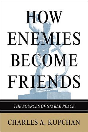 How Enemies Become Friends PDF