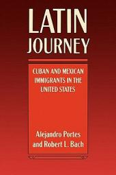 Latin Journey: Cuban and Mexican Immigrants in the United States