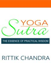 Yoga Sutra: The Essence of Practical Wisdom