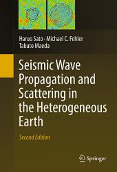 Seismic Wave Propagation and Scattering in the Heterogeneous Earth : Second Edition: Edition 2