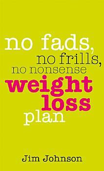 No Fads  No Frills  No Nonsense Weight Loss Plan PDF