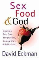 Sex  Food  and God PDF