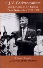 S J V  Chelvanayakam and the Crisis of Sri Lankan Tamil Nationalism  1947 1977 PDF