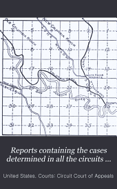 Reports Containing the Cases Determined in All the Circuits from the Organization of the Courts: Fully Reported with Numerous Annotations ..., Volume 90