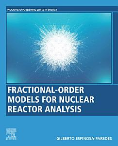 Fractional Order Models for Nuclear Reactor Analysis