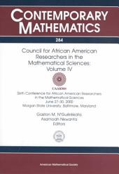 Council for African American Researchers in the Mathematical Sciences: Sixth Conference for African American Researchers in the Mathematical Sciences, June 27-30, 2000, Morgan State University, Baltimore, Maryland. Volume IV