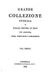 Grande collezione Storica, con aggiunte, note, osservazioni e schiarimenti: Volume 36