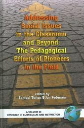 Addressing Social Issues in the Classroom and Beyond: The Pedagogical Efforts of Pioneers in the Field