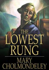 The Lowest Rung: Together With The Hand on the Latch, St. Luke's Summer and The Understudy