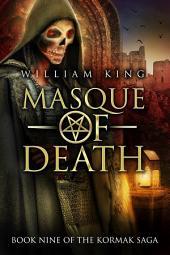Masque of Death: Book Nine of the Kormak Saga