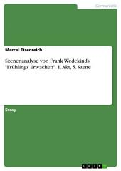 "Szenenanalyse von Frank Wedekinds ""Frühlings Erwachen"". 1. Akt, 5. Szene"