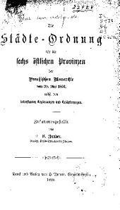 Die städte-ordnung für die sechs östlichen provinzen der preussischen monarchie avom 30. Mai, 1853, nebst den betreffenden ergänzungen und erläuterungen