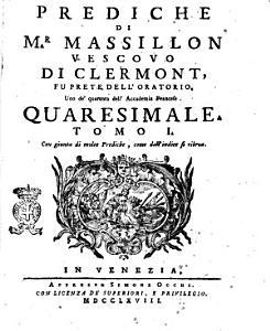 Prediche di mr  Massillon vescovo di Clermont  fu prete dell oratorio  uno de  quaranta dell Accademia Francese  Quaresimale  Tomo 1    2   PDF