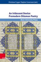 An Iridescent Device  Premodern Ottoman Poetry PDF