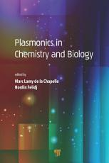 Plasmonics in Chemistry and Biology PDF