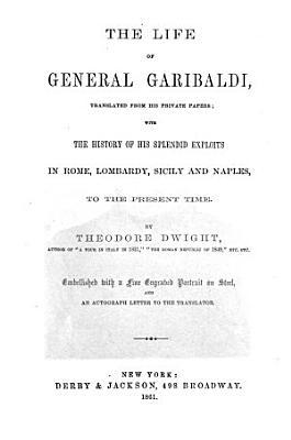 The Life of General Garibaldi PDF