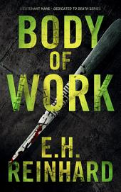Body of Work: Lieutenant Kane- Dedicated to Death Series, Book 3